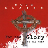 dougslater-for-your-glory